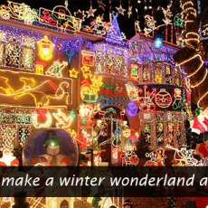 How to make a winter wonderland at home?